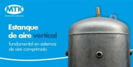 Estanque de aire vertical, fundamental en sistemas de aire comprimido
